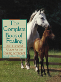 The Complete Book Of Foaling