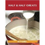 Half & Half Greats