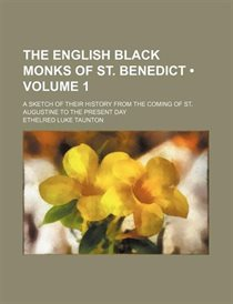 The English black monks of St. Benedict