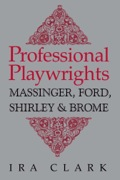 The most neglected of the English Renaissance playwrights are the major Carolines -- Philip Massinger, John Ford, James Shirley, and Richard Brome