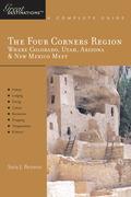 Explorer's Guide The Four Corners Region: Where Colorado, Utah, Arizona & New Mexico Meet: A Great Destination
