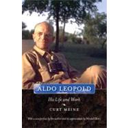 Aldo Leopold : His Life and Work