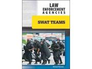 Swat Teams (Law Enforcement Agencies) Publisher: Facts on File Publish Date: 11/1/2010 Language: ENGLISH Pages: 127 Weight: 1.44 ISBN-13: 9781604136258 Dewey: 363.2/32