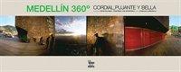 Medellin 360: Cordial, Pujante Y Bella