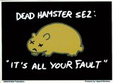 Evilkid - Dead Hampster Sez Its All Your Fault - Sticker / Decal