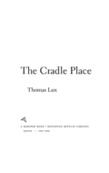 """The Cradle Place is the new collection from Thomas Lux, a self-described """"recovering surrealist"""" and winner of the Kingsley Tufts Award"""