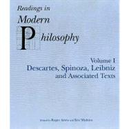 Readings in Modern Philosophy Vol. 1 : Descartes, Spinoza, Leibniz and Associated Texts