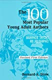 The 100 Most Popular Young Adult Authors: Biographical Sketches and Bibliographies