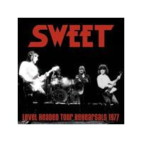 Sweet - Level Headed Tour Rehearsals 1977 (Music CD)