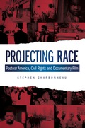 Projecting Race presents a history of educational documentary filmmaking in the postwar era in light of race relations and the fight for civil rights