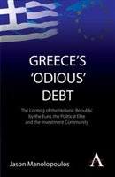 Greece's 'odious' Debt: The Looting Of The Hellenic Republic By The Euro, The Political Elite And The
