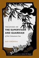 Treatises Of The Supervisor And Guardian Of The Cinnamon Sea: The Natural World And Material Culture Of Twelfth-century China