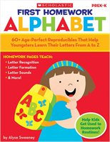 First Homework Alphabet: 60  Age-perfect Reproducibles That Help Youngsters Learn Their Letters From A To Z: Grades Prek-k