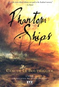 Novelist and poet Claude Le Bouthillier draws on his Acadian and New Brunswick heritage to create Phantom Ships