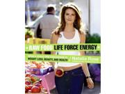 Raw Food Life Force Energy Reprint