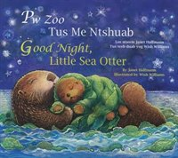 Good Night, Little Sea Otter: Hmong/english