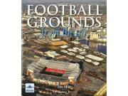 Football Grounds from the Air Binding: Hardback Publisher: Myriad Books Publish Date: 2006-06-25 Pages: 128 Weight: 2.73 ISBN-13: 9781904736561 ISBN-10: 1904736564