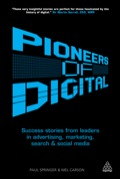 Pioneers of Digital is about those individuals who have truly altered the way advertising, marketing and other communications industries operate, through their groundbreaking ideas and creative ingenuity.