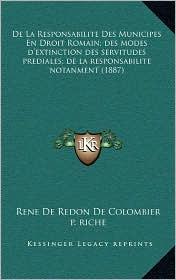 De La Responsabilite Des Municipes En Droit Romain; des modes d'extinction des servitudes prediales; de la responsabilite notanment (1887)