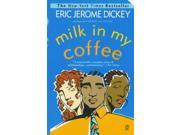 Milk in My Coffee Publisher: Penguin Group USA Publish Date: 7/1/1999 Language: ENGLISH Pages: 372 Weight: 0.58 ISBN-13: 9780451194060 Dewey: 813/.54