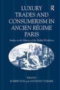 Luxury Trades And Consumerism In Ancien Régime Paris