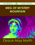 Finally available, a high quality book of the original classic edition of Meg of Mystery Mountain