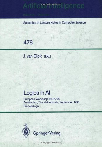 Logics in AI: European Workshop JELIA '90, Amsterdam, The Netherlands, September 10-14, 1990. Proceedings (Lecture Notes in Computer Science / Lecture Notes in Artificial Intelligence)