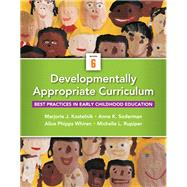 Developmentally Appropriate Curriculum Best Practices In Early Childhood Education, Enhanced Pearson Etext With Loose-leaf Version -- Access Card Package