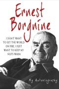 Ernest Borgnine: My Autobiography
