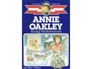 Annie Oakley Childhood Of Famous Americans