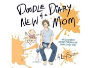 Doodle Diary of a New Mom Binding: Hardcover Publisher: Perseus Books Group Publish Date: 2015/04/07 Synopsis: Drawings from the first year of having an infant depict all the humorous aspects of motherhood