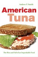 American Tuna: The Rise And Fall Of An Improbable Food