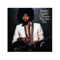 Stanley Clarke - I Wanna Play For You (Music CD)