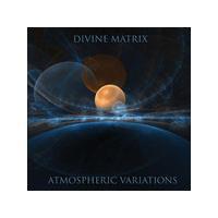 Divine Matrix - Atmospheric Variations (Music CD)