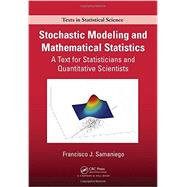Stochastic Modeling And Mathematical Statistics: A Text For Statisticians And Quantitative Scientists