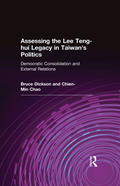 Assessing The Lee Teng-hui Legacy In Taiwan's Politics: Democratic Consolidation And External Relations