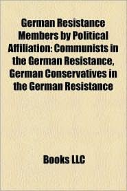 German Resistance Members by Political Affiliation: Communists in the German Resistance, German Conservatives in the German Resistance