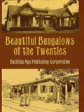 This handy reference displays a variety of handsome bungalows built in the early 1920s from Maine to California