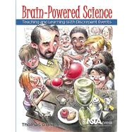 Brain-Powered Science : Teaching and Learning with Discrepant Events