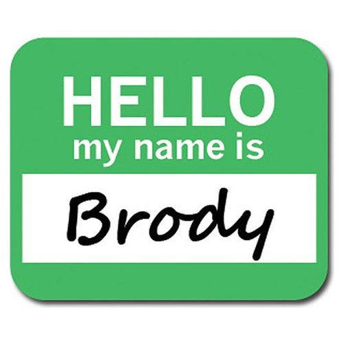 Brody Hello My Name Is Mousepad Mouse Pad