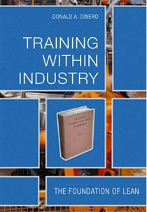 Training Within Industry: The Foundation Of Lean With Cdrom