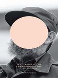 Leadership In The Cuban Revolution