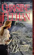Get swept away by the third thrilling Sisters of the Heart novel from #1 New York Times bestselling author Christine Feehan