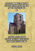 An Introduction To Anglo-saxon Church Architecture