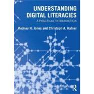 Understanding Digital Literacies : A Practical Introduction