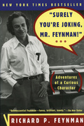 "Surely You're Joking, Mr. Feynman!"": Adventures Of A Curious Character"