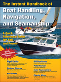 The Instant Handbook Of Boat Handling, Navigation, And Seamanship