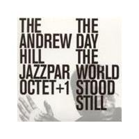 Andrew Hill Jazzpar Octet - Day The World Stood Still, The (Music CD)