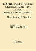 A fresh and challenging re-evaluation of the interrelationship between sexual and gender behavior and aggression