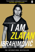 I AM ZLATAN - the explosive, critically-acclaimed memoir of Zlatan Ibrahimovich, one of the world's most gifted and controversial footballers'Guardiola has no balls